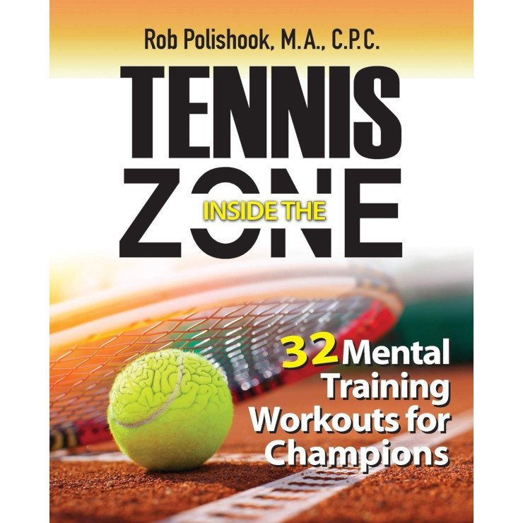 Tennis book titled 'Inside the Tennis Zone – 32 Mental Training Workouts for Champions'