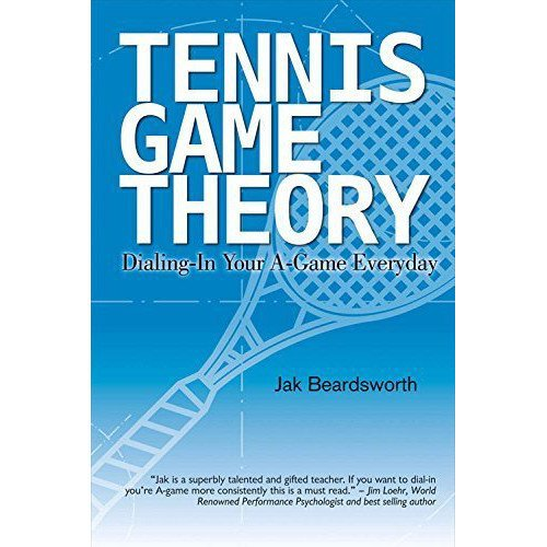 Tennis book titled 'Tennis Game Theory – Dialing in Your A-Game Every Day'