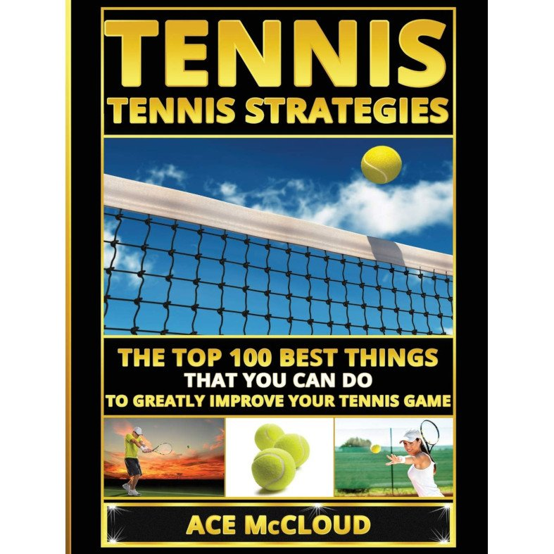 Tennis book titled 'Tennis Strategies – The Top 100 Best Things that You Can Do'